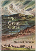 Books:Americana & American History, Marshall Sprague. The Great Gates: The Story of the RockyMountain Passes. Boston: Little, Brown, [1964].First e...