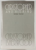Books:Biography & Memoir, Christopher Isherwood. Christopher and his Kind. 1929-1939. New York: Farrar, Straus, and Giroux, 1976. First editio...