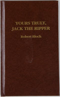 Books:Horror & Supernatural, [Jerry Weist]. Robert Bloch. SIGNED/LIMITED. Yours Truly, Jackthe Ripper. [Eugene: Pulphouse, 1991]. First sepa...