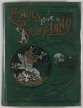 Books:Children's Books, Daphne Dale, editor. Echoes from Story-Land for the YoungPeople. Chicago: Elliott & Beezley, 1890. First edition.O...