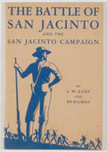 Books:First Editions, L. W. Kemp and Ed Kilman. The Battle of San Jacinto and the SanJacinto Campaign. Privately printed, 1947. No editio...