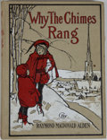 Books:Children's Books, Raymond MacDonald Alden. Why the Chimes Rang. Indianapolis:Bobbs-Merrill, [1908]. Octavo. 148 pages. Publisher's bi...
