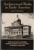 Books:Art & Architecture, Janice G. Schimmelman. Architectural Books in Early America. New Castle: Oak Knoll Press, 1999. First edition, s...