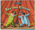 Books:Children's Books, H. A. Rey. See the Circus. London: Chatto and Windus, [n.d., ca. 1956]. Oblong twelvemo. Publisher's binding. F...
