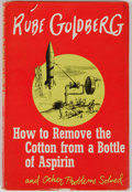 Books:Americana & American History, Rube Goldberg. How to Remove the Cotton from a Bottle ofAspirin. Garden City: Doubleday, 1959. First edition, first...