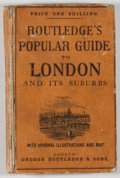 Books:Travels & Voyages, Routledge's Guide to London and Its Suburbs. London: George Routledge and Sons, [n. d., ca. 1880]. Twelvemo. 202 pages. ...