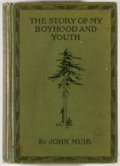 Books:Natural History Books & Prints, John Muir. The Story of My Boyhood and Youth. Boston: Houghton Mifflin, 1927. Twelfth impression. Octavo. 293 pages....
