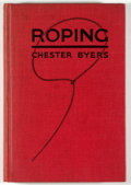 Books:Americana & American History, Chester Byers. Roping: Trick and Fancy Rope Spinning. NewYork: Putnam, 1928. First edition, first printing. Octavo....