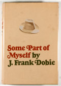 Books:Americana & American History, J. Frank Dobie. Some Part of Myself. Boston: Little, Brown,[1967]. First edition, first printing. Octavo. 282 pages...