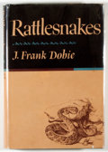 Books:Americana & American History, J. Frank Dobie. Rattlesnakes. Boston: Little, Brown, [1965].First edition. Octavo. 201 pages. Publisher's binding a...