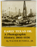 Books:Americana & American History, Walter Rundell, Jr. SIGNED. Early Texas Oil: A PhotographicHistory, 1866-1936. College Station: Texas A&M Press, [1...