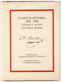 Books:Americana & American History, Jacqueline Beretta Tomerlin [editor]. Fugitive Letters,1829-1836: Stephen F. Austin to David G. Burnet. San Ant...