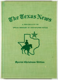 Books:Americana & American History, Ralph W. Steen [editor]. The Texas News: A Miscellany of TexasHistory in Newspaper Style. Austin: Steck, [1955]...