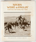 Books:Americana & American History, Don Hedgpeth. Spurs Were a-Jinglin': A Brief Look at the WyomingRange Country. [Flagstaff]: Northland Press, [1975]...