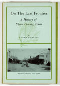 Books:Americana & American History, N. Ethie Eagleton. On the Last Frontier: A History of UptonCounty, Texas. El Paso: Texas Western Press, 1971. First...
