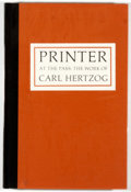 Books:Books about Books, Al Lowman [editor]. Printer at the Pass: The Work of Carl Hertzog. San Antonio: University of Texas, 1972. First...