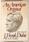 Books:Biography & Memoir, Lon Tinkle. An American Original: The Life of J. FrankDobie. Boston: Little, Brown, [1978]. First edition. Octa...