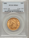 Liberty Eagles: , 1881 $10 MS61 PCGS. PCGS Population (1863/1573). NGC Census:(5352/3838). Mintage: 3,877,260. Numismedia Wsl. Price for pro...