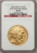 Modern Bullion Coins, 2006 $50 Buffalo First Strike MS69 NGC. Ex: .9999 Fine. NGC Census:(0/0). PCGS Population (5040/513). Numismedia Wsl. Pri...