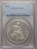 Seated Dollars, 1859 $1 AU55 PCGS....