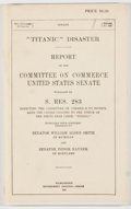 "Books:Americana & American History, [U. S. S. Titanic]. ""Titanic"" Disaster Report of theCommittee on Commerce, United States Senate... Rive..."