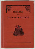 Books:Americana & American History, Charles S. Winslow, editor. Indians of the Chicago Region.Chicago: Charles S. Winslow, [1946]. First edition. O...