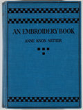 Books:Americana & American History, Anne Knox Arthur. An Embroidery Book. London: A. C. Black,Ltd., 1920. Octavo. xvi, 184 pages. With sixteen illu...