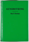 Books:Americana & American History, Roy F. Dunlap. Gunsmithing. A Manual of Firearms Design,Construction, Alteration and Remodeling. Harrisburg, Pe...