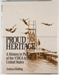 Books:Americana & American History, [YMCA]. Andrea Hinding. Proud Heritage. A History in Pictures ofthe YMCA in the United States. Norfolk: The Don...