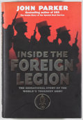 Books:World History, John Parker. Inside the Foreign Legion, The Sensational Story of the World's Toughest Army. [London]: Piatkus, [1998...