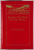 Books:Sporting Books, P. T. Etherton. LIMITED. Across the Roof of the World...[N.p.]: John Culler & Sons, [1994]. Asian Series edition. ...