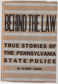 Books:Americana & American History, Elmer Faber. Behind the Law: True Stories Compiled from theArchives of the Pennsylvania State Police. Greensbur...