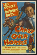 "Movie Posters:Sports, Crazy Over Horses (Monogram, 1951). One Sheet (27"" X 41""). Sports Comedy. Starring Leo Gorcey, Huntz Hall, Gloria Saunders a..."