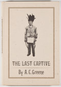 Books:Americana & American History, A. C. Greene. The Last Captive. Austin: Encino Press,[1972]. First edition, first printing. Octavo. 161 pages. Publ...