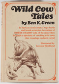 Books:Americana & American History, Ben K. Green. Wild Cow Tales. New York: Knopf, 1969. Firstedition. Octavo. Publisher's binding and dust jacket. Pri...