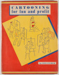 Books:Art & Architecture, Lois Fisher. Cartooning for Fun and Profit. Chicago: Wilcox & Follett, 1945. First edition. Quarto. 96 pages. Fully ...