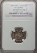 Seated Dimes: , 1856 10C Small Date -- Obv Scratched -- NGC Details. AU. NGCCensus: (4/165). PCGS Population (5/117). Mintage: 5,780,000. ...