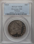 Bust Half Dollars, 1820 50C Square 2, Large Date, Knob VF30 PCGS. O-104. Ex: Witham.Mintage: 751,122. (#6122)...