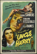 "Movie Posters:Film Noir, Uncle Harry (Universal, 1945). One Sheet (27"" X 41""). Film Noir. Starring George Sanders, Geraldine Fitzgerald, Ella Raines,..."