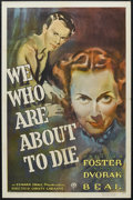"""Movie Posters:Crime, We Who Are About to Die (RKO, 1937). One Sheet (27"""" X 41""""). Drama. Starring Preston S. Foster, Ann Dvorak, John Beal, Ray Ma..."""