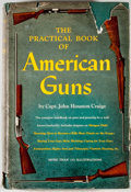 Books:Sporting Books, John Houston Craige. The Practical Book of American Guns.Cleveland: World Publishing, [1950]. Octavo. 352 pages...