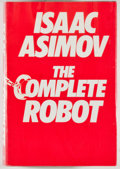 Books:Science Fiction & Fantasy, [Jerry Weist]. Isaac Asimov. The Complete Robot. Garden City: Doubleday, 1982. First edition, first printing. Oc...