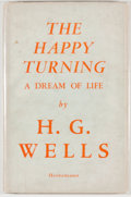 Books:Science Fiction & Fantasy, [Jerry Weist]. H. G. Wells. The Happy Turning: A Dream Of Life. London: Heinemann, [1945]. First edition, first prin...