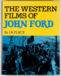 Books:Non-fiction, J. A. Place. The Western Films of John Ford. Secasus:Citadel Press, [1974]. First edition, first printing. Quarto. ...