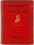 Books:Americana & American History, [Theodore Roosevelt]. Albert Shaw. A Cartoon History ofRoosevelt's Career. New York: Review of Reviews, [1910]. Fir...