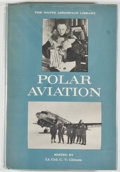 Books:Travels & Voyages, Lt. Col. C. V. Glines, U.S.A.F., editor. The Watts Aerospace Library: Polar Aviation. New York: Franklin Watts, [196...