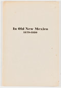 Books:Americana & American History, O. W. Williams. In Old New Mexico 1879-1880. [n. p.: n. d.].Octavo. 48 pages. Publisher's wrappers with minor rubbi...