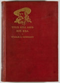 Books:Americana & American History, William Elsey Connelley. LIMITED. Wild Bill and His Era.The Life & Adventures of James Butler Hickok. NewYork:...