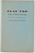 Books:Americana & American History, Walter Prescott Webb. SIGNED. Flat Top: A Story of ModernRanching. El Paso: Carl Hertzog, 1960. First e...