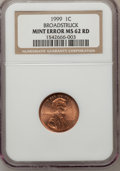 Errors, 1999 1C Lincoln Cent Broadstruck MS62 Red NGC. NGC Census: (6/445).PCGS Population (4/1006). (#3154)...